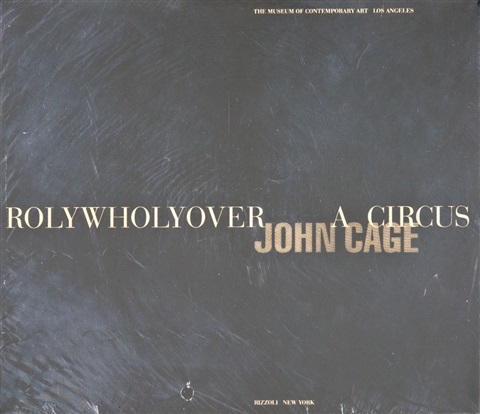 rolywholyover a circus by john cage