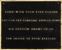 even with your eyes closed (from the living series) by jenny holzer