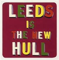 leeds is the new hull by bob and roberta smith