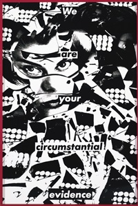 untitled (we are your circumstantial evidence) by barbara kruger