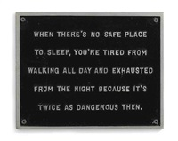 selection from the survival series (when there's no safe place to sleep...) by jenny holzer