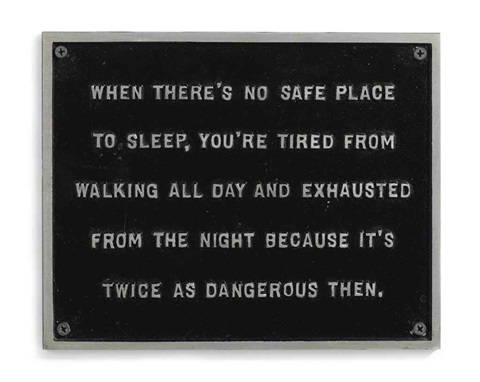selection from the survival series when theres no safe place to sleep by jenny holzer