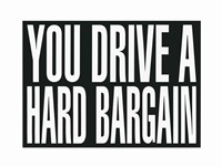untitled (you drive a hard bargain) by barbara kruger