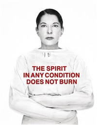 the spirit in any condition does not burn by marina abramović