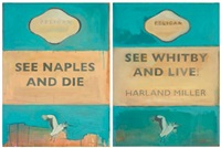 see naples and die, see whitby and live! (in 2 parts) by harland miller