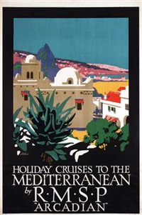holiday cruises to the mediterranean by r.m.s.p. arcadian by frank newbould