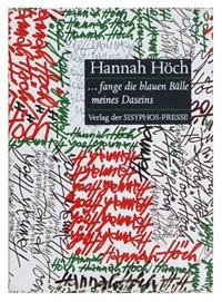 ... fange die blauen bälle meines daseins (bk w/4 works) by hannah höch