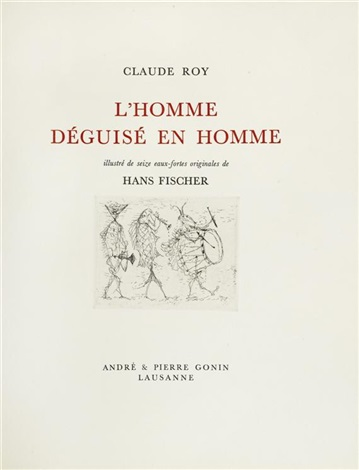 lhomme déguisé en homme bk w16 works text by claude roy folio by hans fis fischer