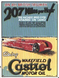 207 miles per hour, the highest speed ever attained on land! - castrol motor oil by n.f. humphries