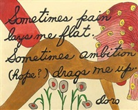 sometimes pain lays me flat, sometimes ambition (hope?) drags me up by dorothy iannone