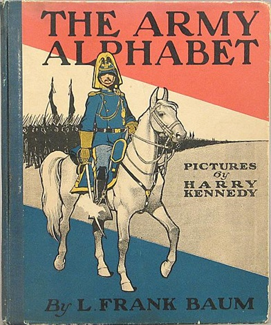 the army alphabet bk by l frank baum w28 works folio by harry kennedy