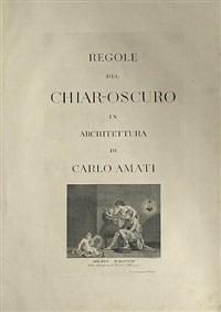 regole del chiar-oscuro in architettura (bk by artist w/13 works & title, folio) by carlo amati