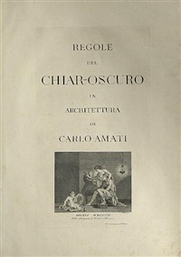 regole del chiar-oscuro in architettura (bk w/ 13 works, folio) by carlo amati