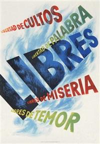 libertad de cultos, libertad de palabra, libres de miseria, libres de timor by herbert bayer