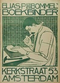 elias p. van bommel boekbinder. kerkstraat 53 amsterdam by theodorus molkenboer