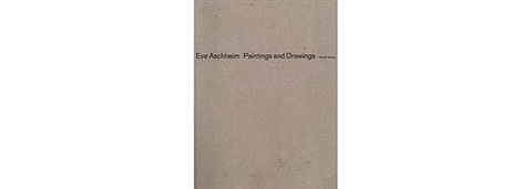 eve aschheim: paintings and drawings © 1999 weidle verlag by eve aschheim