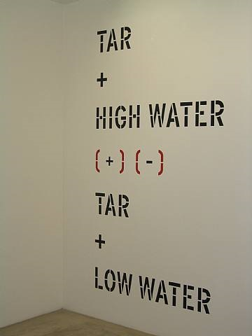 installation shot lawrence weiner exhibition august 2005 tar + high water tar + low water by lawrence weiner