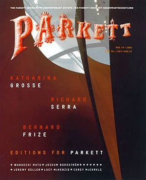 parkett, no. 74: collaboration: richard serra bernard frize katharina grosse isbn 3-907582-34-9, $32.00