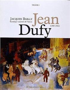 catalogue raisonné de l'œuvre de jean dufy, volume i by jean dufy