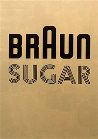 braun sugar by johannes wohnseifer