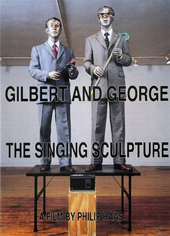 the singing sculpture (dvd) by gilbert & george