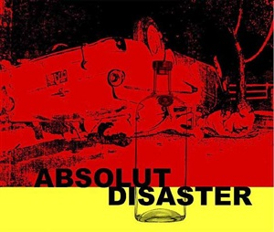 absolut disaster by robert attanasio