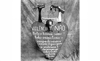 violencia nao (no to violence) by rogerio reis