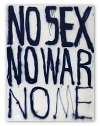 no sex no war no me by dan colen