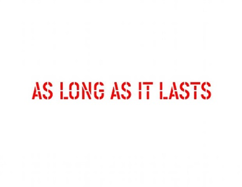 as long as it lasts by lawrence weiner