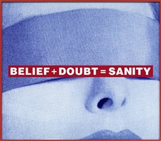 belief + doubt = sanity by barbara kruger