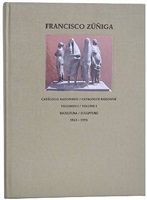 francisco zuniga: catalogue raisonne / volume i: sculpture 1923-1993 by ariel zuniga