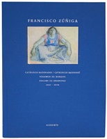 francisco zuniga: catalogue raisonne - volume iii: drawings & watercolors 1927-1993 by ariel zuniga
