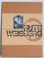completing the circle: the art of ruth weisberg by julia r. myers, ph.d.