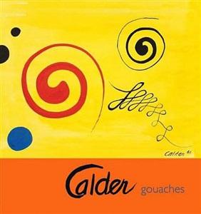 alexander calder (1898-1976)<br>calder gouaches, 2008