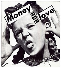 untitled (money can buy you love) by barbara kruger
