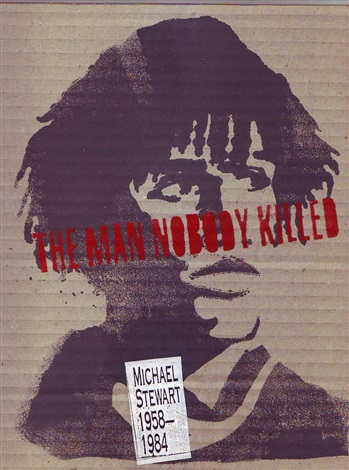the man nobody killed michael stewart 1958 1984 by david hammons