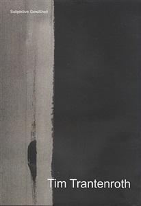 tim trantenroth: subjektive gewißheit