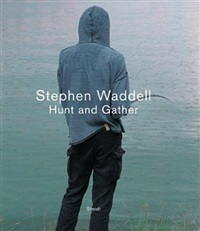 hunt and gather by stephen waddell