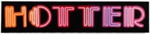 hotter (neon font) by ben eine