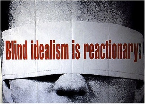 blind idealism is reactionary by barbara kruger
