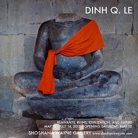 dinh q. le: remnants, ruins, civilization, and empire