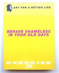 art for a better life: behave shameless in your old days, exercise 29 by urs lüthi
