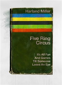 five ring circus - it's all fun and games till someone loses an eye by harland miller