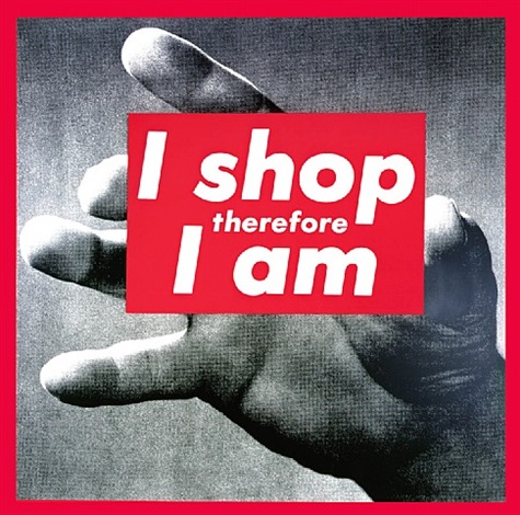 i shop therefore i am by barbara kruger