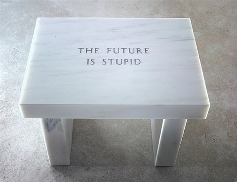 selection from survival: the future is stupid by jenny holzer