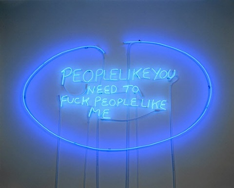 people like you need to fuck people like me by tracey emin