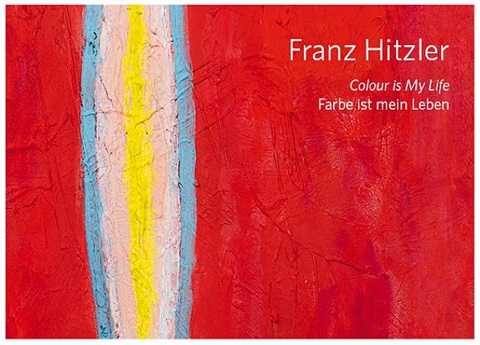 catalogue<br> franz hitzler: color is my life - farbe ist mein leben