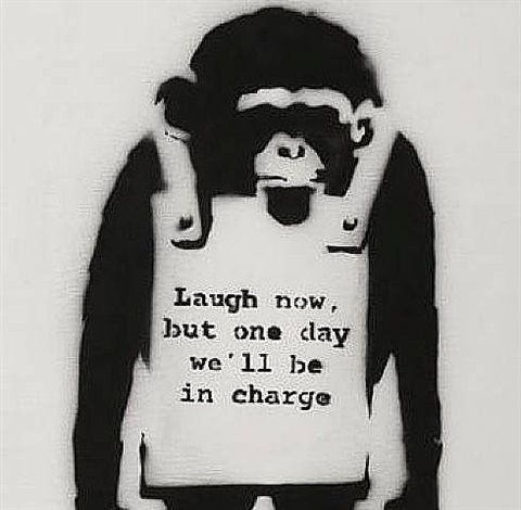 laugh now but one day we'll be in charge by banksy