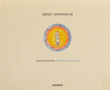 meret oppenheim gedankenspiegel - mirrors of the mind