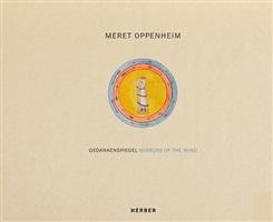 meret oppenheim gedankenspiegel - mirrors of the mind